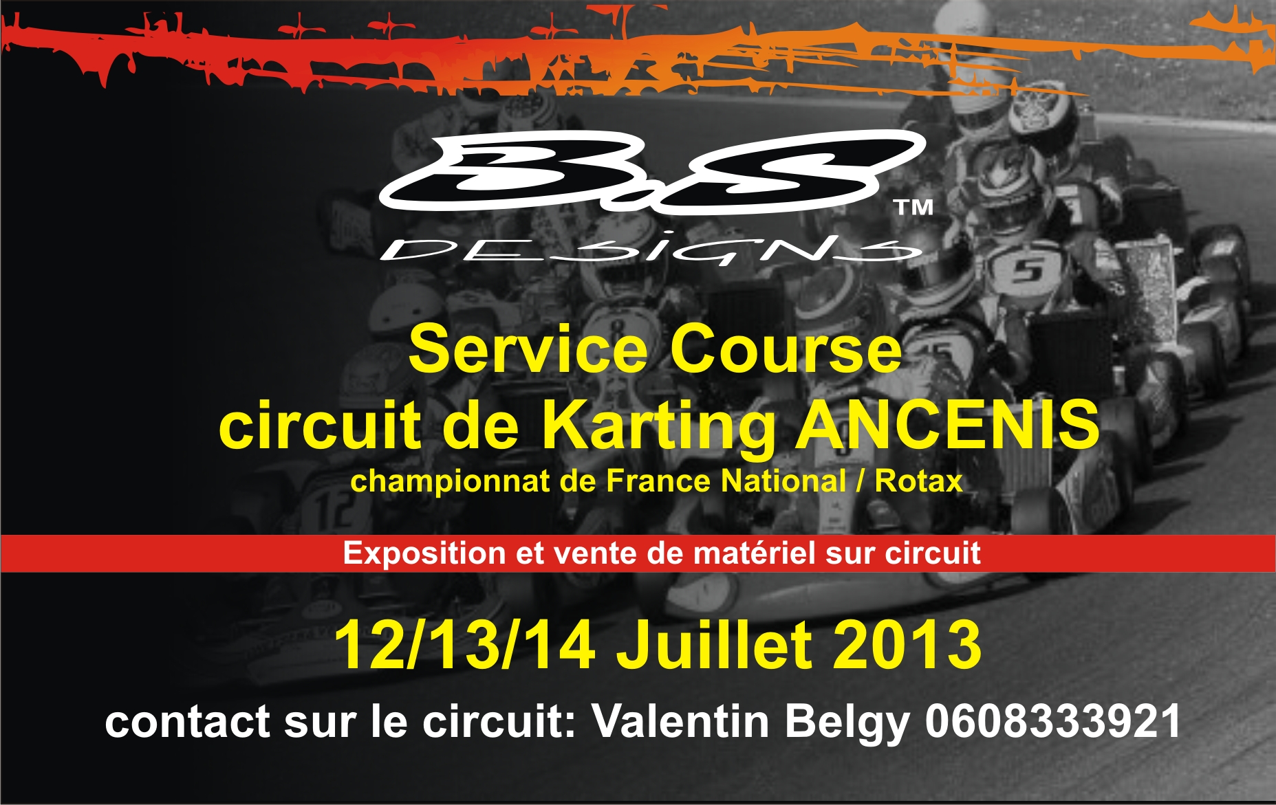 Service cource – BS Designs – 12/13/14 Juillet 2013 – circuit Ancenis Karting-
